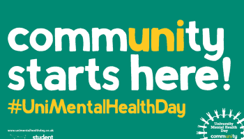 mix of white and yellow text on green background reads community starts here #UniMentalHealthDay