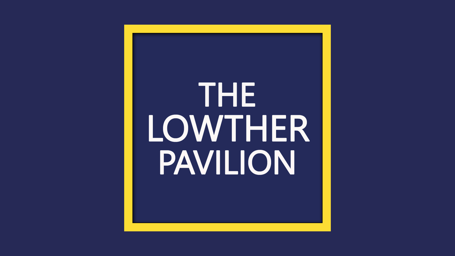 white text reads the lowther pavilion on purple background